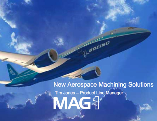 New Aerospace Machining Solutions: Tim Jones - Product Line Manager, MAG1